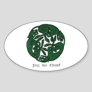 """Pog Mo Thoin Celtic Design"" Oval Sticker"