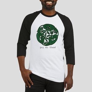 """Pog Mo Thoin Celtic Design"" Baseball Jersey"