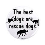 "Best Dogs Are Rescue Dogs 3.5"" Button (100 pa"
