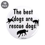 "Best Dogs Are Rescue Dogs 3.5"" Button (10 pac"