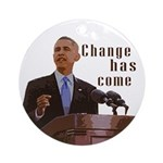 Barack Obama Change Has Come Ornament (Round)