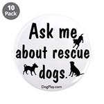 """Ask Me About Rescue Dogs 3.5"""" Button (10 pack"""