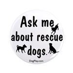 """Ask Me About Rescue Dogs 3.5"""" Button"""