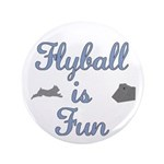 """Flyball is Fun 3.5"""" Button (100 pack)"""
