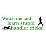 Stupid Handler Tricks Bumper Sticker (50 pk)