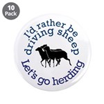 """I'd Rather Be Driving Sheep 3.5"""" Button (10 p"""