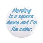 "Herding Is A Dance 3.5"" Button (100 pack)"