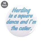 "Herding Is A Dance 3.5"" Button (10 pack)"