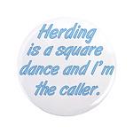 """Herding Is A Dance 3.5"""" Button"""