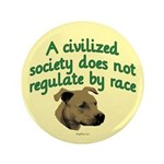 "Civilized Society Against BSL 3.5"" Button (10"