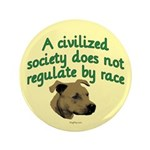 "Civilized Society Against BSL 3.5"" Button"