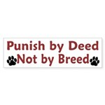 Punish By Deed Bumper Sticker (10 pk)