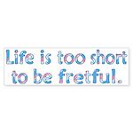 Life is 2 Short Bumper Sticker (10 pk)