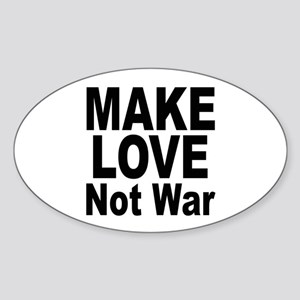 Make Love Not War Oval Sticker
