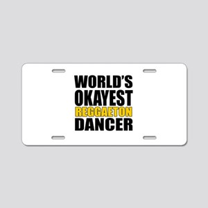 Worlds Okayest Reggaeton Aluminum License Plate