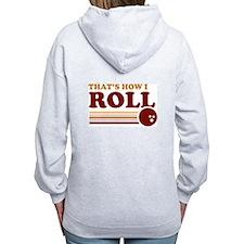 That's How I Roll Women's Zip Hoodie