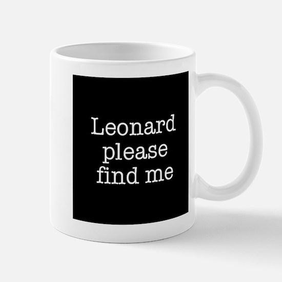 Leonard please find me (text) Mug