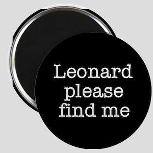 Leonard please find me (text) Magnet