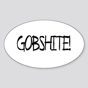 """Gobshite"" Oval Sticker"