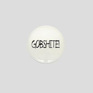 """Gobshite"" Mini Button"