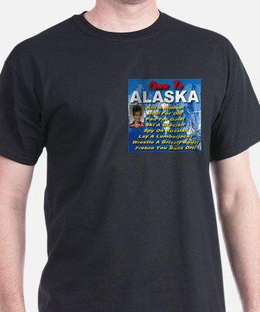 Come To Alaska T-Shirt