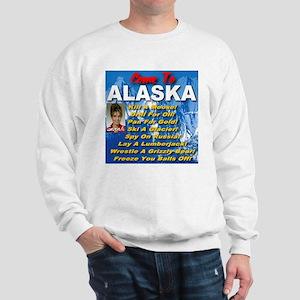 Come To Alaska Sweatshirt