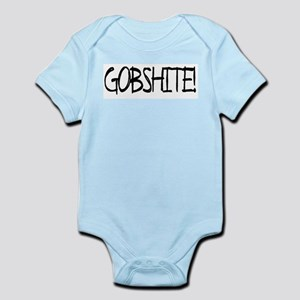 """Gobshite"" Infant Creeper Body Suit"