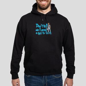 Don't Tell Me... Hoodie (dark)