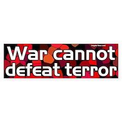 war cannot defeat terror (bumper sticker)