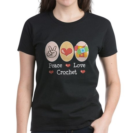 Peace Love Crochet Women's Dark T-Shirt