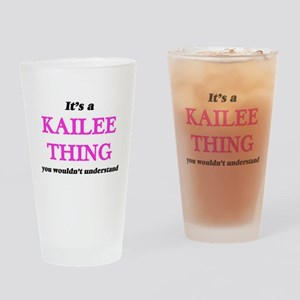 It's a Kailee thing, you wouldn Drinking Glass