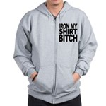 Iron My Shirt Bitch Zip Hoodie