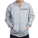 don't threaten me with a good time. Zip Hoodie