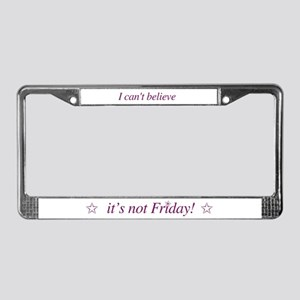 Not Friday License Plate Frame