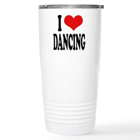 I Love Dancing Stainless Steel Travel Mug