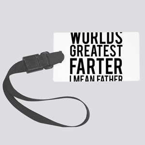 Worlds Greatest Farter I Mean Fa Large Luggage Tag