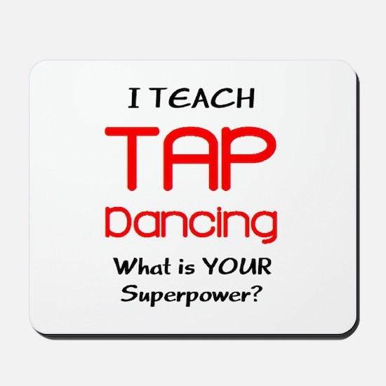 teach tap dance Mousepad