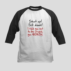 Shut Up Sit Down Moron Kids Baseball Jersey