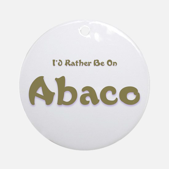 I'd Rather Be...Abaco Ornament (Round)