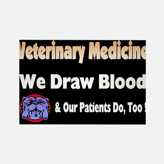 We draw blood, and our patien Rectangle Magnet