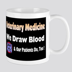 We draw blood, and our patien Mug