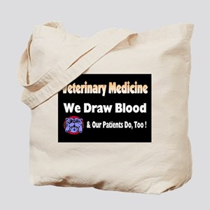 We draw blood, and our patien Tote Bag