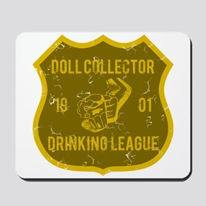 Doll Collector Drinking League Mousepad