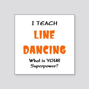 "teach line dance Square Sticker 3"" x 3"""
