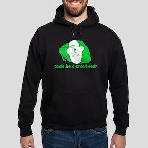 Could be a crackhead? Hoodie (dark)