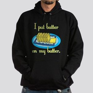 I Put Butter on My Butter Hoodie (dark)
