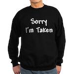 Sorry I'm Taken Sweatshirt (dark)