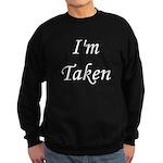 I'm Taken Sweatshirt (dark)