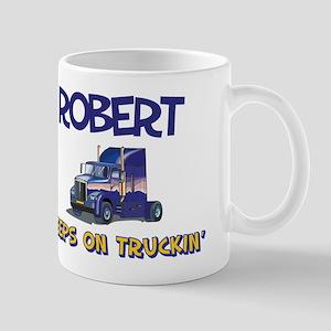 Robert Keeps on Truckin Mug
