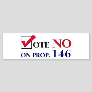 Vote NO on Prop 146 Bumper Sticker